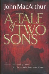 A Tale of Two Sons: The Inside Story of a Father, His Sons, and a Shocking Murder (slightly imperfect)