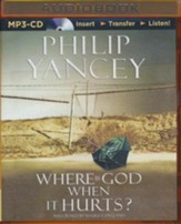 Where Is God When It Hurts? - unabridged audio book on MP3-CD