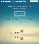 Grieving God's Way: The Path to Lasting Hope and Healing Unabridged Audiobook on CD