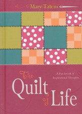 Quilt of Life: A Patchwork of Inspirational Thoughts