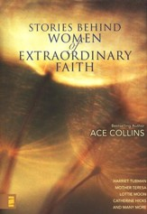 Stories Behind Women of Extraordinary Faith
