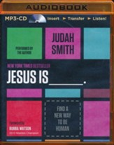 Jesus Is, Unabridged MP3-CD
