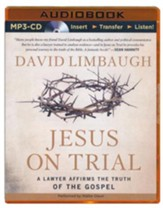 Jesus on Trial: A Lawyer Affirms the Truth of the Gospel - unabridged audio book on MP3-CD