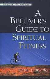A Believer's Guide to Spiritual Fitness: Focus on His Strength