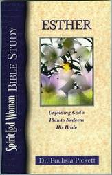 Esther: Unfolding God's Plan to Redeem His Bride: SpiritLed Woman Bible Study - eBook