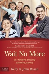 Wait No More: One Family's Amazing Adoption Journey - eBook