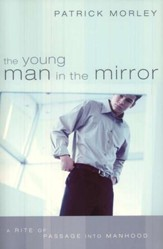 The Young Man in the Mirror: A Rite of Passage into Manhood - Slightly Imperfect