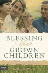 Blessing Your Grown Children: Affirming, Helping, and Establishing Boundaries - eBook