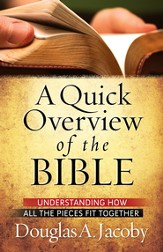 Quick Overview of the Bible, A: Understanding How All the Pieces Fit Together - eBook
