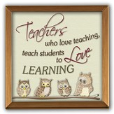 Teachers Who Love Teacing Copper Plaque