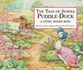 The Tale of Jemima Puddle-Duck: A Story Board Book