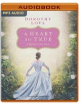 A Heart So True: A Selection from Among the Fair Magnolias - unabridged audio book on MP3-CD