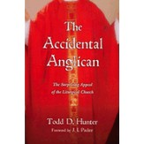 The Accidental Anglican: The Surprising Appeal of the Liturgical Church - eBook
