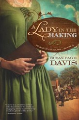 Lady in the Making, Prairie Dreams Series #3