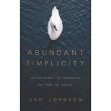 Abundant Simplicity: Discovering the Unhurried Rhythms of Grace - eBook