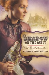 The Shadow on the Quilt, The Quilt Chronicles Series #2