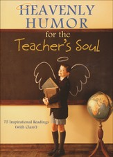 Heavenly Humor for the Teacher's Soul: 75 Inspirational Readings (with Class!) - Slightly Imperfect