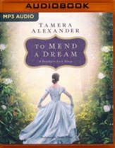 To Mend a Dream: A Selection from Among the Fair Magnolias - unabridged audio book on MP3-CD