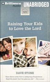 Raising Your Kids to Love the Lord Unabridged Audiobook on MP3