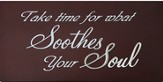 Soothes Your Soul Plaque
