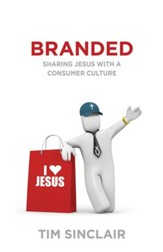 Branded: Sharing Jesus with a Consumer Culture - eBook