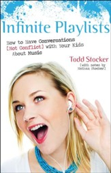 Infinite Playlists: How to Have Conversations (Not Conflict) with Your Kids About Music - eBook