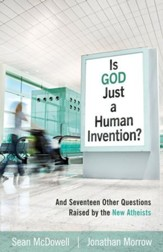 Is God Just a Human Invention?: And Seventeen Other Questions Raised by the New Atheists - eBook
