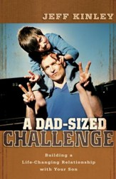 A Dad-Sized Challenge: Building a Life-Changing Relationship with Your Son - eBook