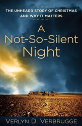 A Not-So-Silent Night: The Unheard Story of Christmas and Why It Matters - eBook