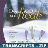 Does God Still Heal? Transcripts - ZIP Files [Download]