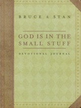 Devotional Journal: God Is in the Small Stuff: and it all matters