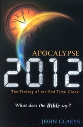 Apocalypse 2012: What Does the Bible Say?