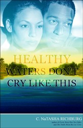 Healthy Waters Don't Cry Like This