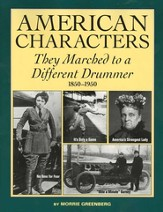 American Characters: They Marched to a Different Drummer, 1850-1950