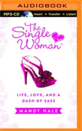 The Single Woman: Life, Love, and a Dash of Sass - unabridged audio book on MP3-CD