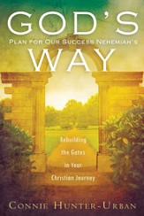 God's Plan for Our Success Nehemiah's Way: Rebuilding the Gates in your Christian Journey - eBook