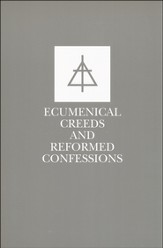 Ecumenical Creeds & Confessions, Edition 0002