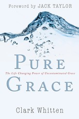 Pure Grace: The Life Changing Power of Uncontaiminated Grace - eBook