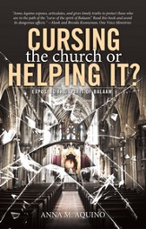 Cursing the Church or Helping it?: Exposing the Spirit of Balaam - eBook