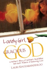 Lonely Girl, Gracious God: A Mother's Story of Autism's Devastation and God's Promise of Enduring Love