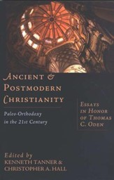 Ancient & Postmodern Christianity: Paleo-Orthodoxy in the 21st  Century