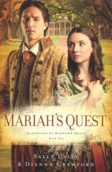 Mariah's Quest, Harwood House Series #2