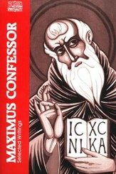 Maximum the Confessor: Selected Writings (Classics of Western Spirituality)