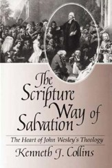The Scripture Way of Salvation: The Heart of John Wesley's Theology - eBook