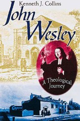 John Wesley: A Theological Journey - eBook