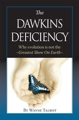 The Dawkins Deficiency: Why Evolution is Not the Greatest Show on Earth