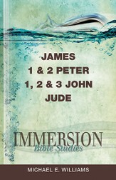 Immersion Bible Studies: James; 1 and 2 Peter; 1,2,3 John; Jude - eBook