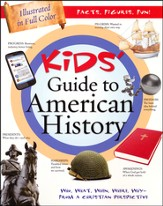 Kids' Guide to American History: Who, What, When, Where, Why - from a Christian Perspective