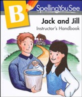 Spelling You See Level B: Jack and Jill Instructor's  Handbook