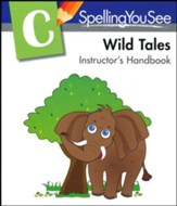 Spelling You See Level C: Wild Tales Instructor's Handbook
